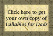 Click here to get your own copy Lullabies for Dads.